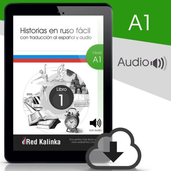 Historias rusas con audio: Nivel A1 Libro 1 (ebook)
