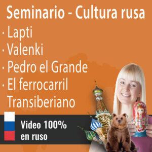 Seminario cultura rusa nº2: Cultura rusa: Calzado tradicional || Pedro el Grande || El ferrocarril transiberiano