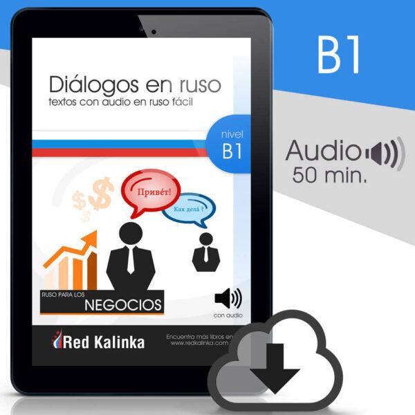 Ruso para los negocios en diálogos + audio: Nivel B1 (ebook)