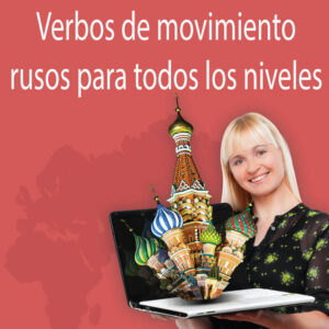 Lección intensiva: Verbos de movimiento rusos para todos los niveles